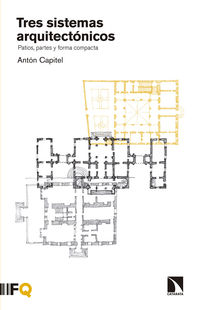 Tres Sistemas Arquitectonicos - Anton Capitel