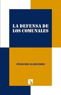 Defensa De Los Comunales, La - Practicas Y Regimenes Agrarios (1880-1920) - Cesar Roa Llamazares