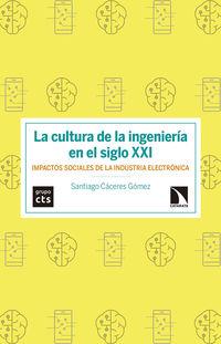 CULTURA DE LA INGENIERIA EN EL SIGLO XXI, LA