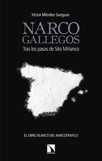 NARCOGALLEGOS - TRAS LOS PASOS DE SITO MIÑANCO