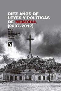 DIEZ AÑOS DE LEYES Y POLITICAS DE MEMORIA (2007-2017)