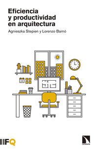 Eficiencia Y Productividad En Arquitectura - Agnieszka Stepien / Lorenzo Barno Martinez