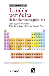 La tabla periodica de los elementos quimicos - Jose Elguero Bertolini / Pilar Goya Laza / Pascual Roman Polo