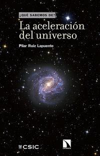 La aceleracion del universo - Pilar Ruiz Lapuente