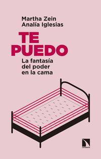 Te Puedo - La Fantasia Del Poder En La Cama - Martha Zein Sanchez / Analia Iglesias Claudia