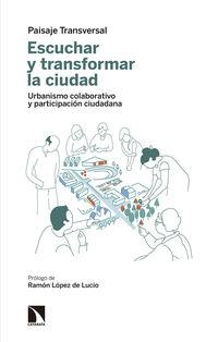 ESCUCHAR Y TRANSFORMAR LA CIUDAD