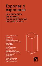 EXPONER O EXPONERSE - LA EDUCACION EN MUSEOS COMO PRODUCCION CULTURAL CRITICA
