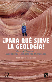 ¿para Que Sirve La Geologia? - El Idioma De Las Piedras - Manuel Maria Regueiro Lopez Barros / Macarena Regueiro De Margelina