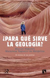 ¿PARA QUE SIRVE LA GEOLOGIA? - EL IDIOMA DE LAS PIEDRAS