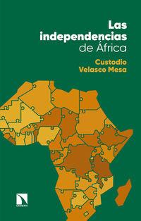 Las independencias de africa - Custodio Velasco Mesa