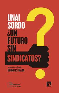 ¿UN FUTURO SIN SINDICATOS?