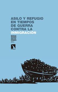 Asilo Y Refugio En Tiempos De Guerra Contra La Inmigracion - Natalia Moraes Mena