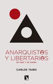 Anarquistas Y Libertarias De Aqui Y De Ahora - Carlos Taibo