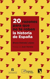20 Razones Para Que No Te Roben La Historia De España - Bruno Estrada Lopez