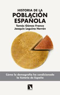 Historia De La Poblacion Española - Desde El Siglo Xviii Hasta La Crisis De Los Refugiados - Tomas Gomez Franco / Joaquin Leguina Herran
