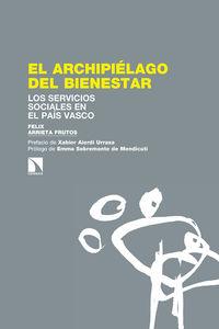 Archipielago Del Bienestar, El - Los Servicios Sociales En El Pais Vasco - Felix Arrieta Frutos