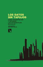 Datos Sin Tapujos, Los - Como Interpretar Y Difundir Las Estadisticas Sociales - Juan Ignacio Martinez Pastor