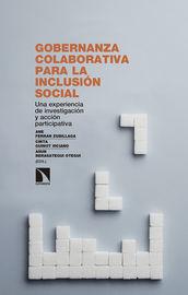 Gobernanza Colaborativa Para La Inclusion Social - Una Experiencia De Investigacion Y Accion Participativa - Ane Ferran Zubillaga / Cinta Guinot Viciano / Asun Berasategui Otegui
