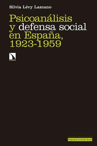 Psicoanalisis Y Defensa Social En España, 1923-1959 - Silvia Levy Lazcano