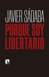 Porque Soy Libertario - Javier Sadaba