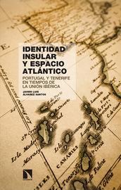 Identidad Insular Y Espacio Atlantico - Javier Luis Alvarez Santos