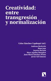 Creatividad: Entre Transgresion Y Normalizacion - Celso Sanchez Capdequi