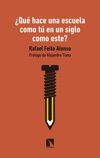 ¿que Hace Una Escuela Como Tu En Un Siglo Como Este? - Rafael Feito Alonso