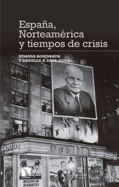 España, Norteamerica Y Tiempos De Crisis - Susanna Rosenbaum Ed