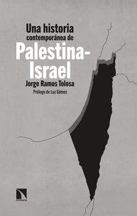 HISTORIA CONTEMPORANEA DE PALESTINA-ISRAEL, UNA