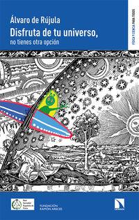 DISFRUTA DE TU UNIVERSO - NO TIENES OTRA OPCION