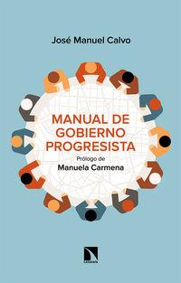 Manual De Gobierno Progresista - Juan Manuel Calvo Del Olmo