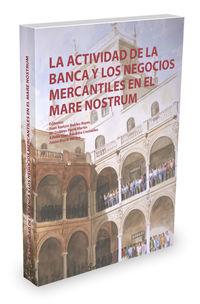 La actividad de la banca y los negocios mercantiles en el mare nostrum - Juan Ramon Robles