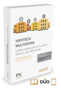 HIPOTECA MULTIDIVISA - ¿COMO CONSEGUIR LA NULIDAD PARCIAL DEL PRESTAMO?