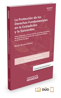 Proteccion De Los Derechos Fundamentales En La Extradicion Y La Euroorden, La (duo) - Rafael Alcacer Guirao