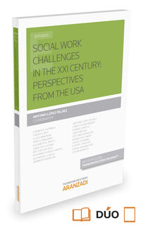 SOCIAL WORK CHALLENGES IN THE XXI CENTURY - PERSPECTIVES FROM THE USA (DUO)