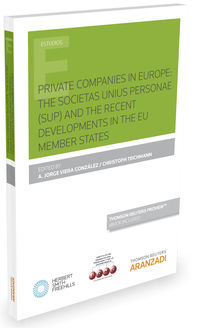 Private Companies In Europe - The Societas Unius Personae (sup) And The Recent Developments In The Eu Member States (duo) - Jorge Viera Gonzalez