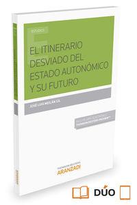 El  itinerario desviado del estado autonomico y su futuro (+proview) - Jose Luis Meilan Gil