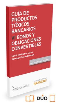 Guia De Productos Toxicos Bancarios Vi. Bonos Y Obligaciones Convertibles (+proview) - Santiago  Viciano Esteban   /  Isabel Jimenez De Lucas.