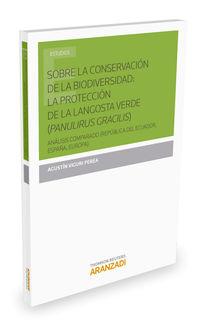 Sobre La Conservacion De La Biodiversidad - La Proteccion De La Langosta Verde (panulirus Gracilis) - Agustin Viguri Perea