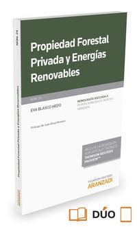 Propiedad Forestal Privada Y Energias Renovables (duo) - Eva Blasco Hedo