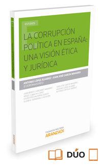 CORRUPCION POLITICA EN ESPAÑA, LA - UNA VISION ETICA Y JURIDICA (DUO)