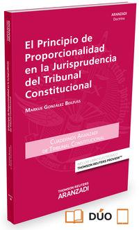 El Principio De Proporcionalidad En La Jurisprudencia Del Tribunal Constitucional (duo) - Markus Gonzalez Beilfuss