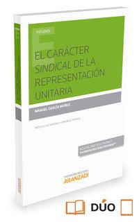 CARACTER SINDICAL DE LA REPRESENTACION UNITARIA, EL (DUO)