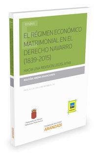 REGIMEN ECONOMICO MATRIMONIAL EN EL DERECHO NAVARRO, EL (1839-2015)