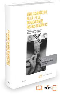 Analisis Practico De La Ley De Prevencion De Riesgos Laborales (duo) - Daniel Toscani Gimenez / Manuel Alegre Nueno