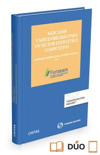 Mercados Y Sostenibilidad Para Un Sector Energetico Competitivo (+proview) - Jose Luis Garcia Delgado