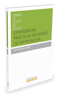 Experiencias Practicas Recientes De Un Penalista - Yadira Borruel Garces