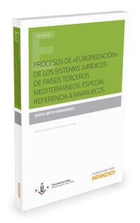 """PROCESOS DE """"EUROPEIZACION"""" DE LOS SISTEMAS JURIDICOS DE PAISES TERCEROS MEDITERRANEOS - ESPECIAL REFERENCIA A MARRUECOS"""