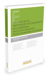 ASISTENCIA SOCIAL, PARTICIPACION Y RECONOCIMIENTO DE LA DIVERSIDAD - UN ESTUDIO COMPARADO ENTRE COMUNIDADES AUTONOMAS