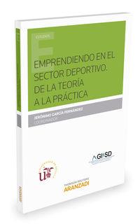 Emprendiendo En El Sector Deportivo - De La Teoria A La Practica - Jeronimo Garcia Fernandez